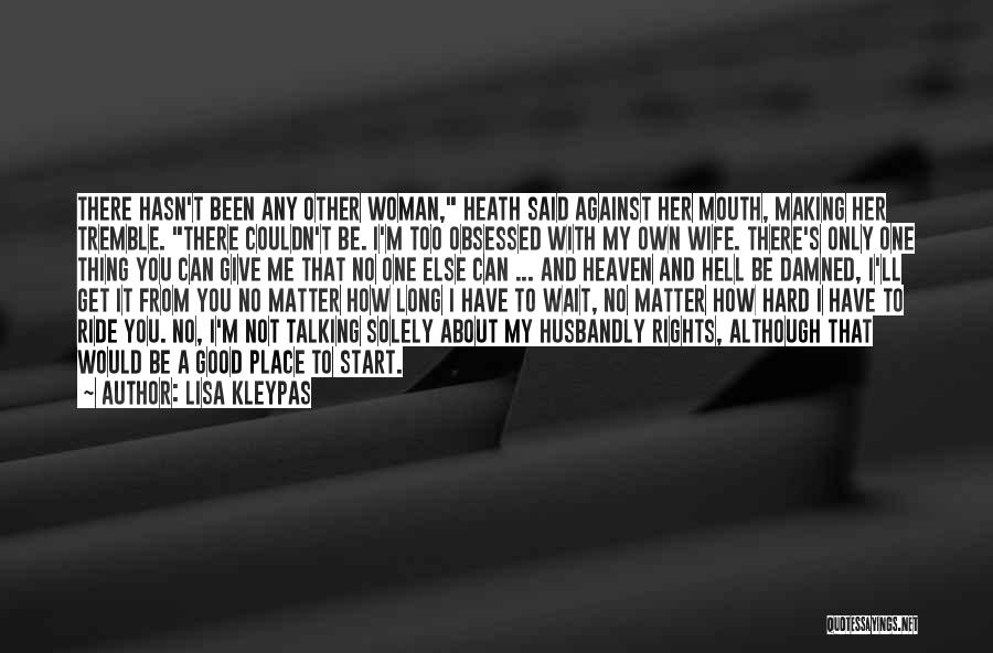 Obsessed Love Quotes By Lisa Kleypas