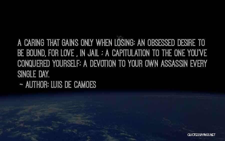 Obsessed Love Quotes By Luis De Camoes