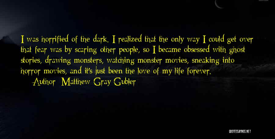 Obsessed Love Quotes By Matthew Gray Gubler