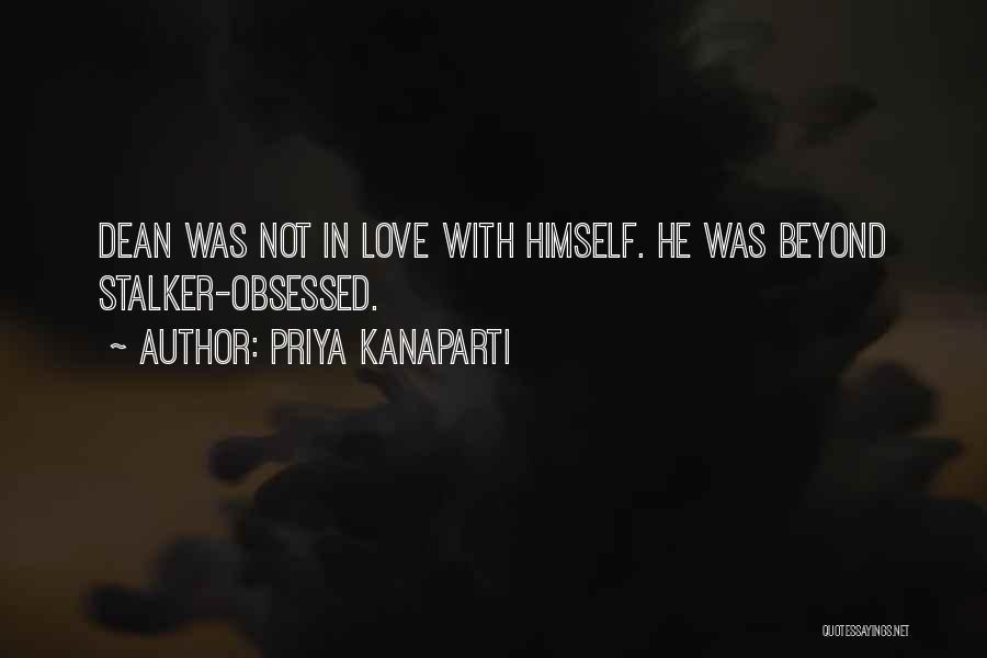 Obsessed Love Quotes By Priya Kanaparti