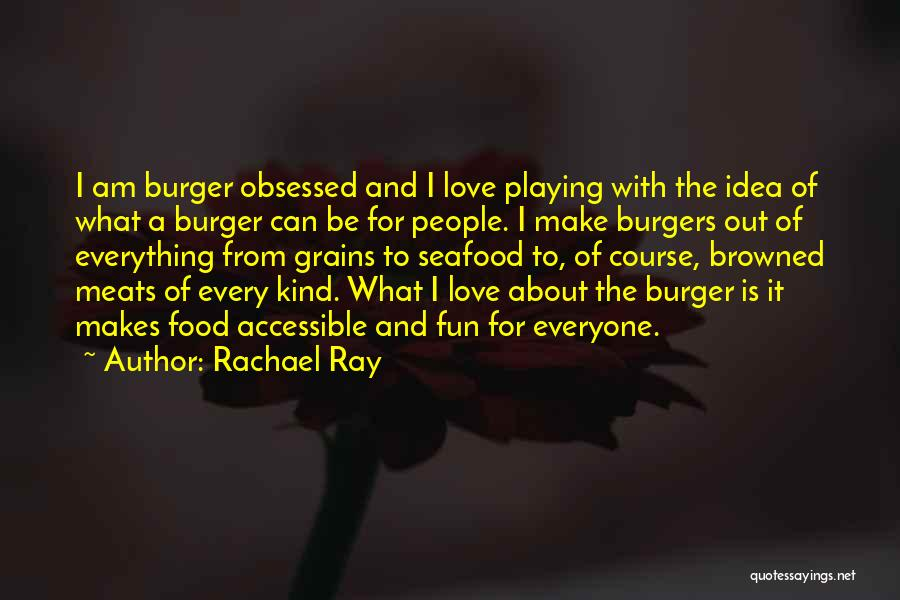 Obsessed Love Quotes By Rachael Ray