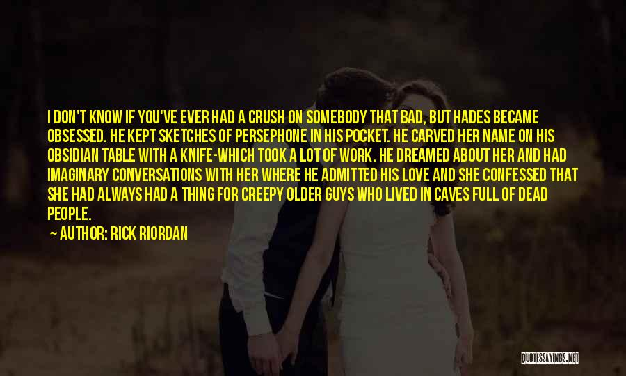 Obsessed Love Quotes By Rick Riordan
