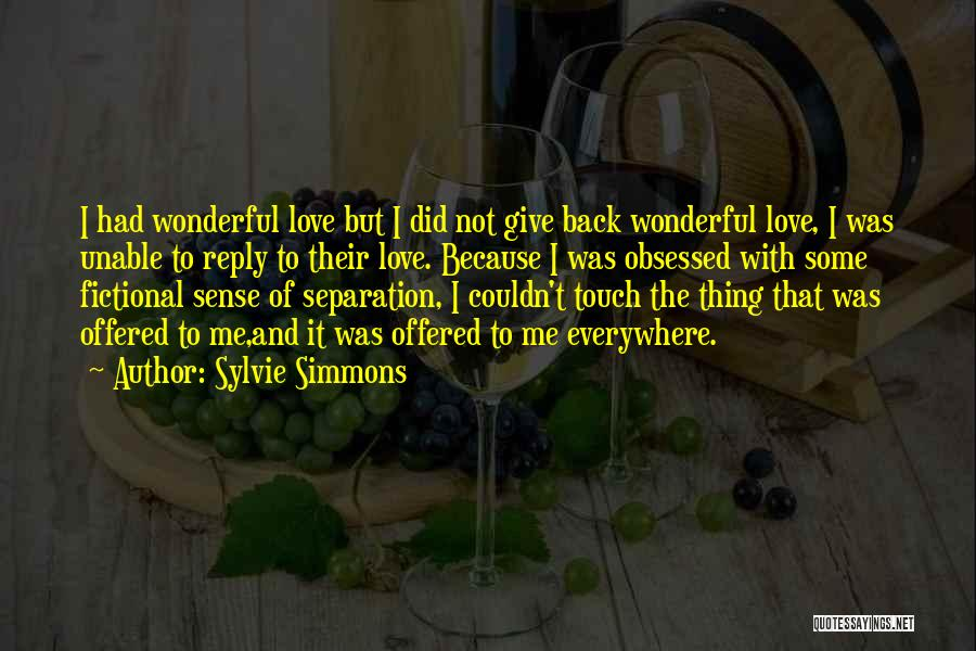 Obsessed Love Quotes By Sylvie Simmons