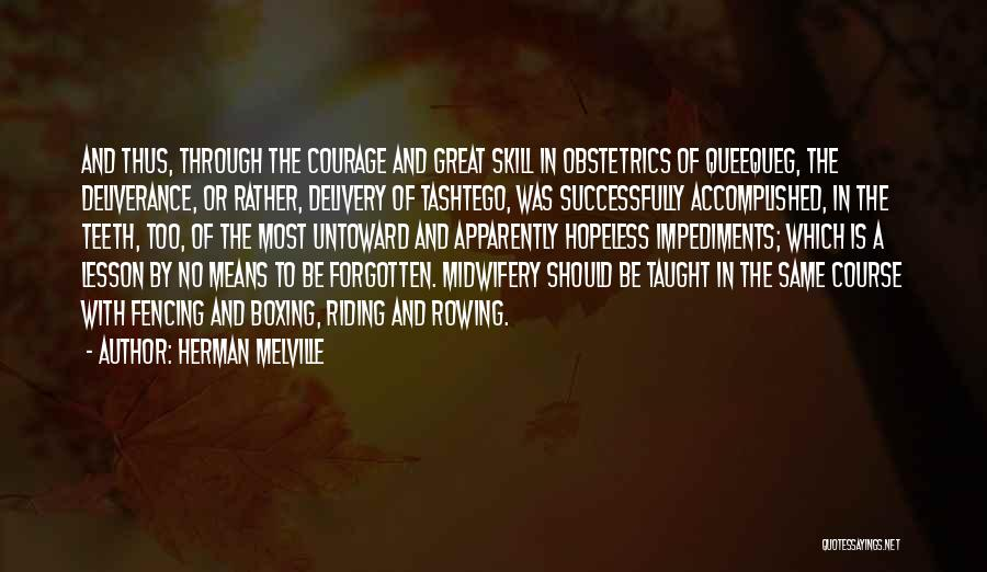 Obstetrics Quotes By Herman Melville