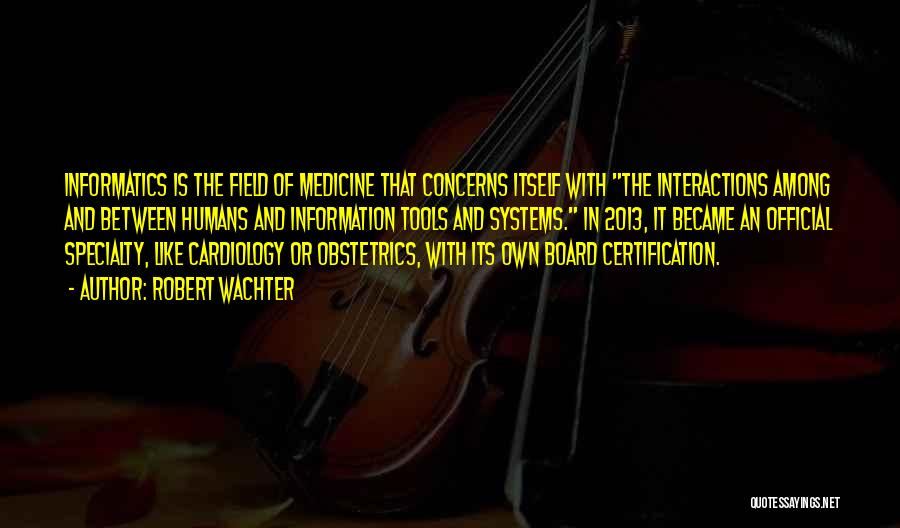 Obstetrics Quotes By Robert Wachter
