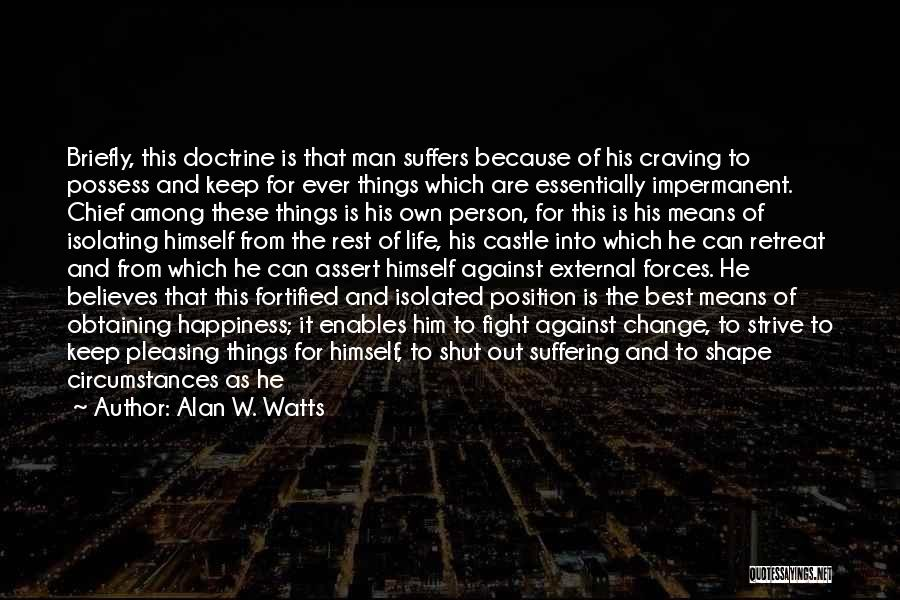 Obtaining Happiness Quotes By Alan W. Watts