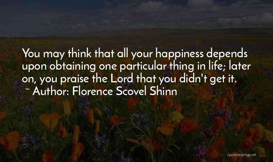 Obtaining Happiness Quotes By Florence Scovel Shinn