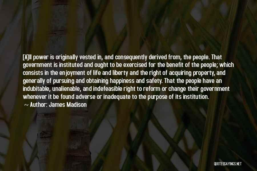 Obtaining Happiness Quotes By James Madison