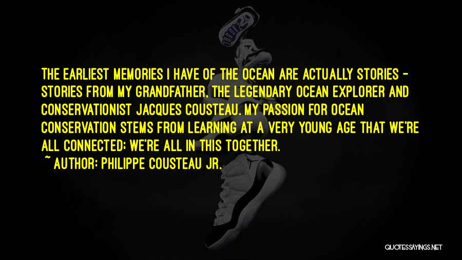 Ocean Conservation Quotes By Philippe Cousteau Jr.