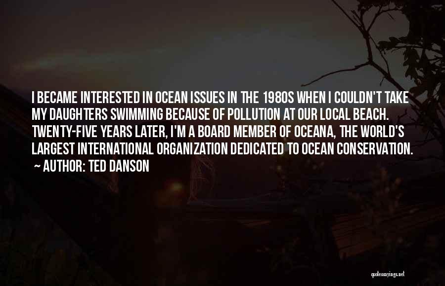 Ocean Conservation Quotes By Ted Danson