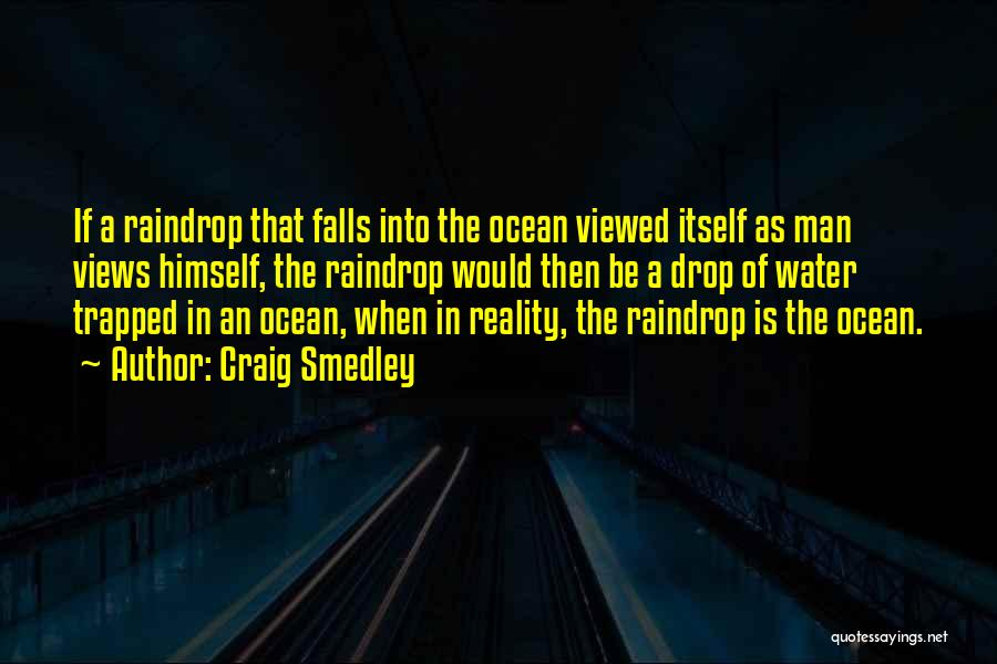 Ocean Views Quotes By Craig Smedley