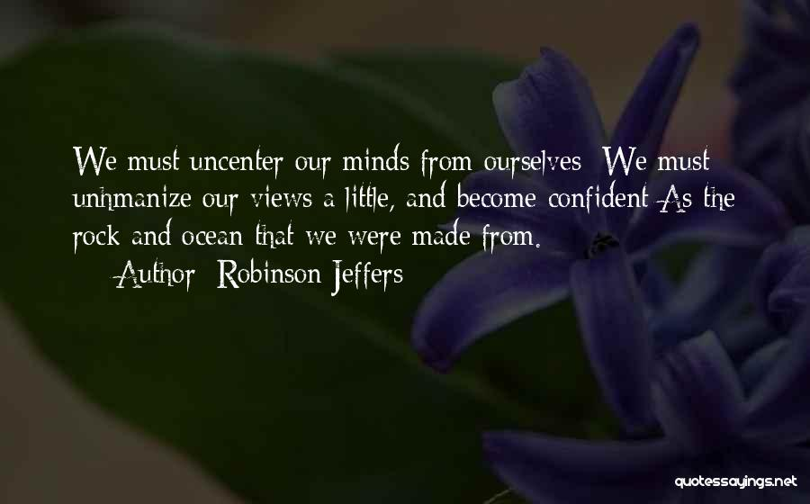 Ocean Views Quotes By Robinson Jeffers