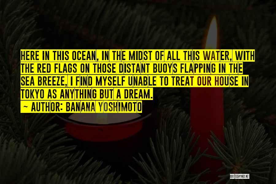 Ocean Water Quotes By Banana Yoshimoto