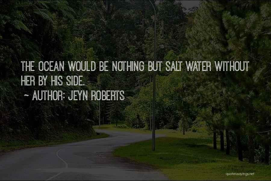 Ocean Water Quotes By Jeyn Roberts