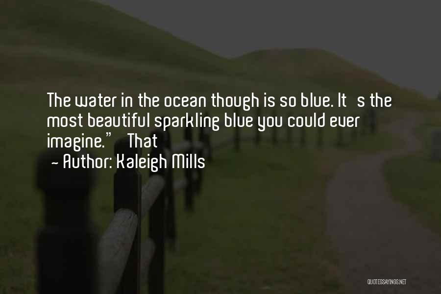 Ocean Water Quotes By Kaleigh Mills