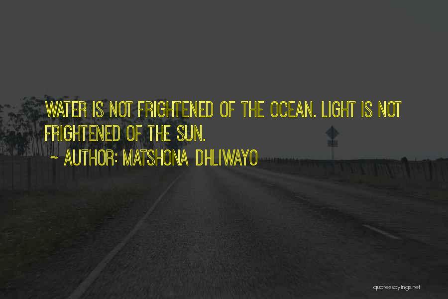 Ocean Water Quotes By Matshona Dhliwayo
