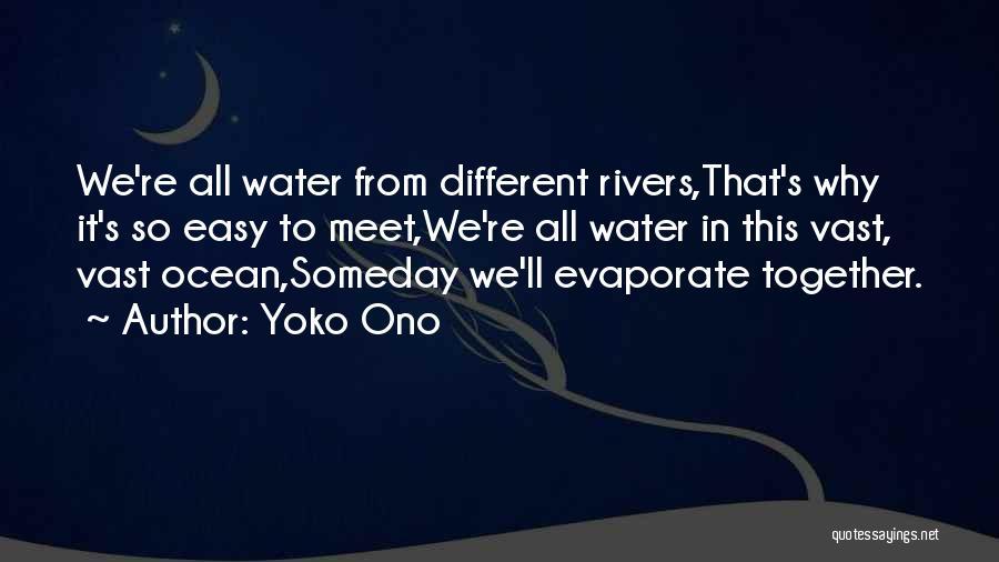 Ocean Water Quotes By Yoko Ono