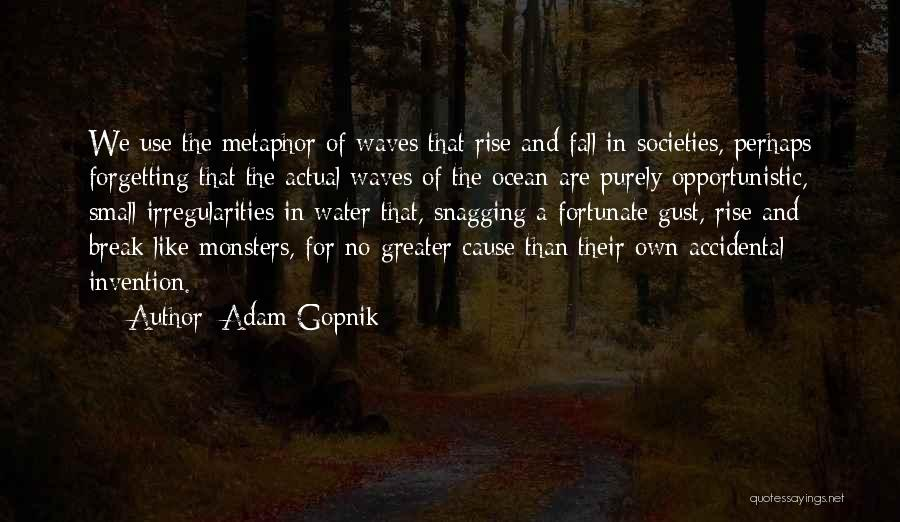 Ocean Waves Quotes By Adam Gopnik