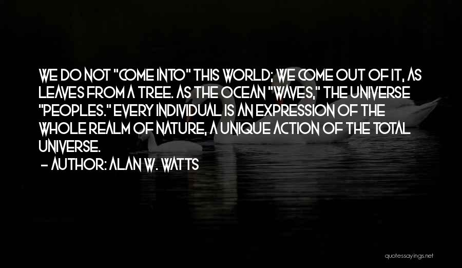 Ocean Waves Quotes By Alan W. Watts