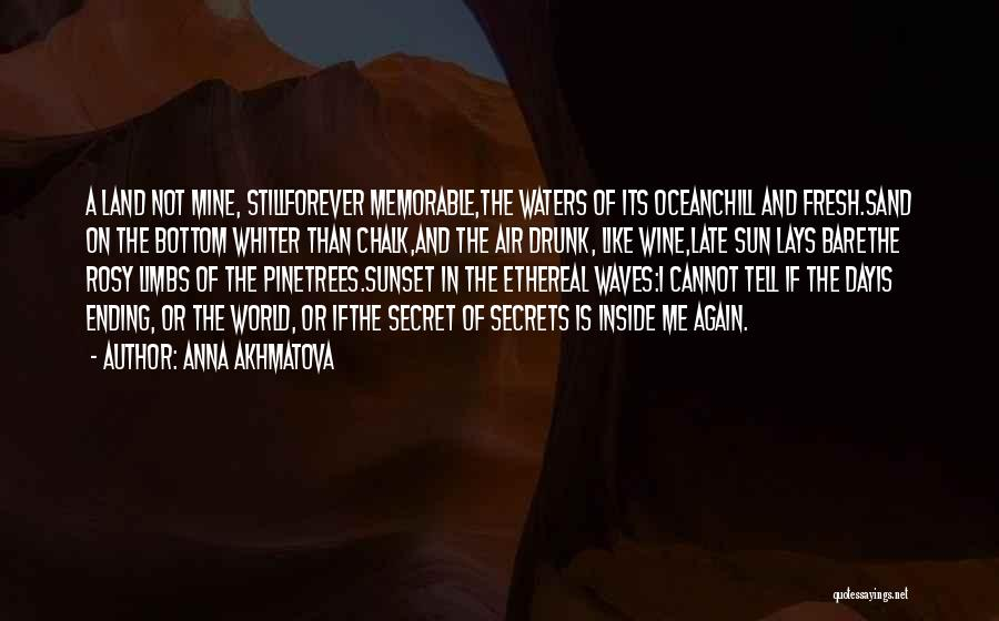 Ocean Waves Quotes By Anna Akhmatova