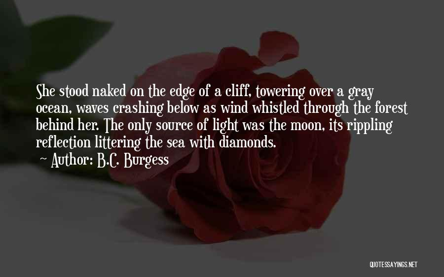 Ocean Waves Quotes By B.C. Burgess