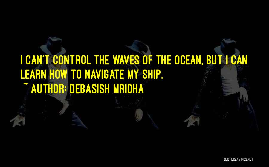 Ocean Waves Quotes By Debasish Mridha