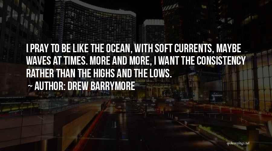 Ocean Waves Quotes By Drew Barrymore