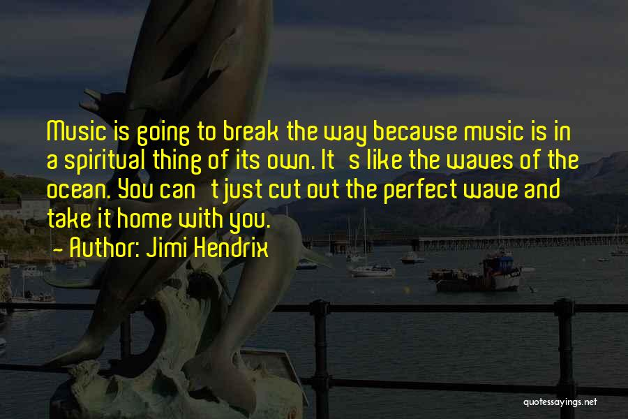 Ocean Waves Quotes By Jimi Hendrix