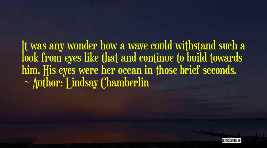 Ocean Waves Quotes By Lindsay Chamberlin