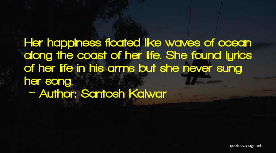 Ocean Waves Quotes By Santosh Kalwar