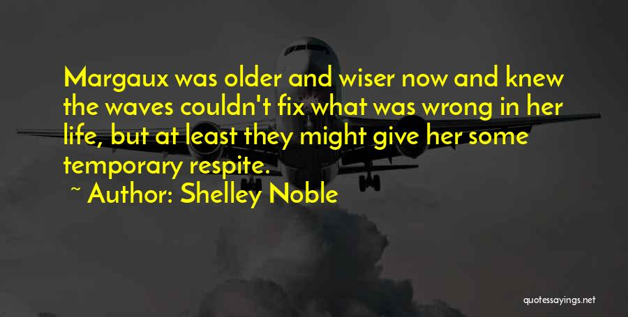 Ocean Waves Quotes By Shelley Noble