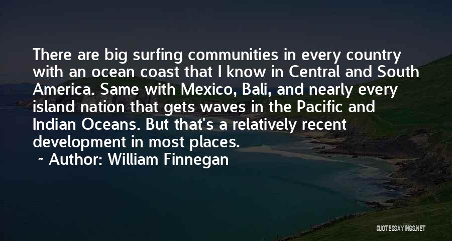 Ocean Waves Quotes By William Finnegan