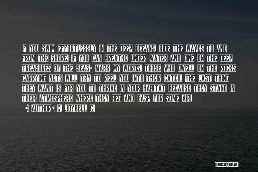 Oceans And Waves Quotes By C. JoyBell C.