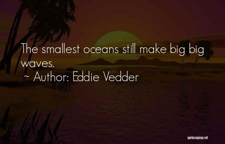 Oceans And Waves Quotes By Eddie Vedder