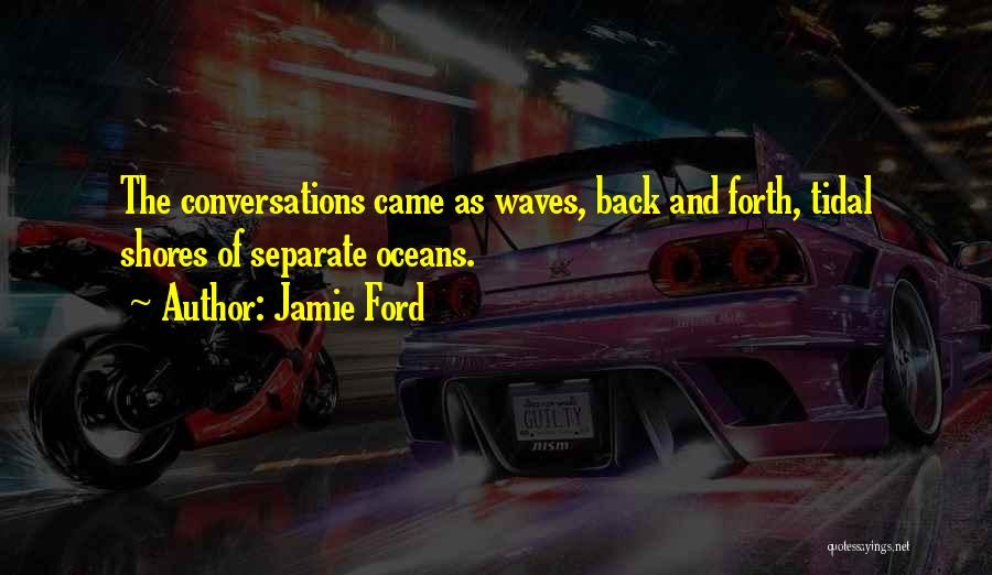 Oceans And Waves Quotes By Jamie Ford
