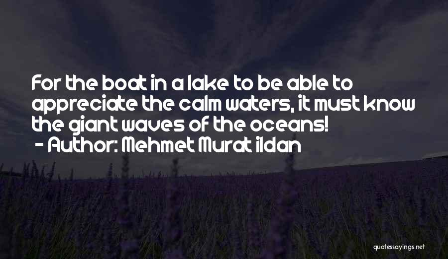 Oceans And Waves Quotes By Mehmet Murat Ildan