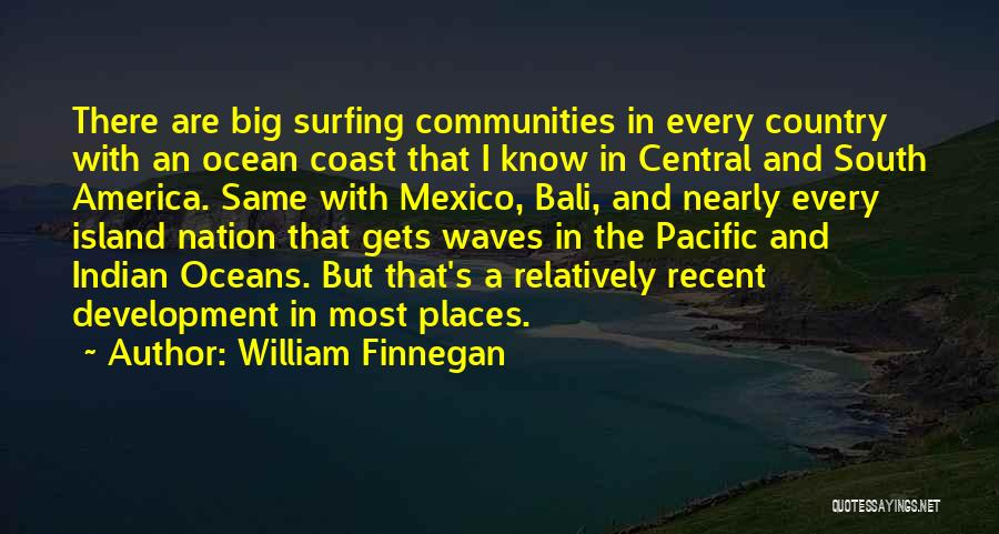 Oceans And Waves Quotes By William Finnegan