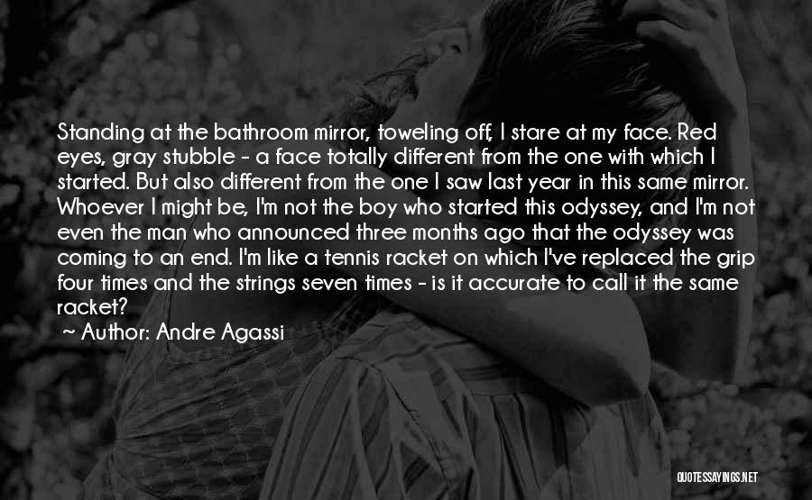 Odyssey Quotes By Andre Agassi