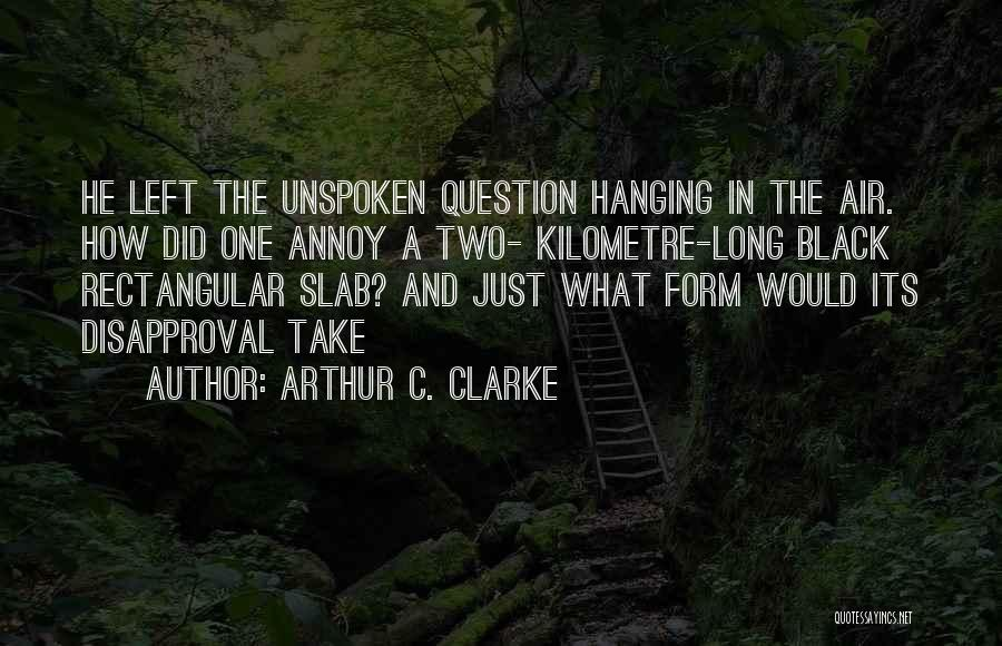 Odyssey Quotes By Arthur C. Clarke