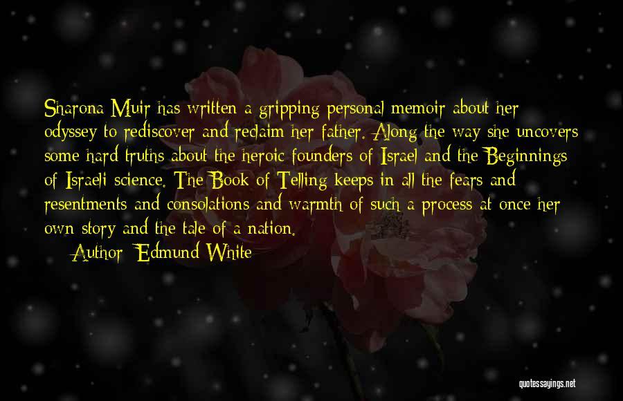 Odyssey Quotes By Edmund White