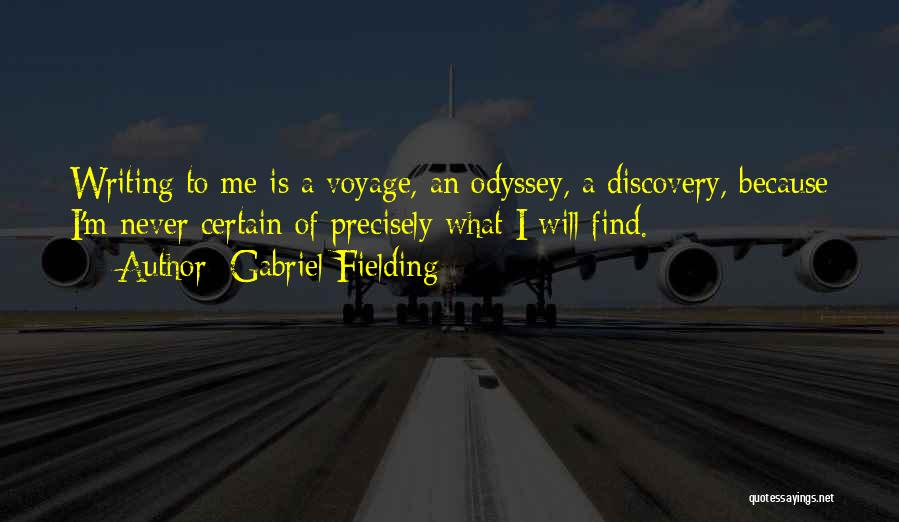 Odyssey Quotes By Gabriel Fielding