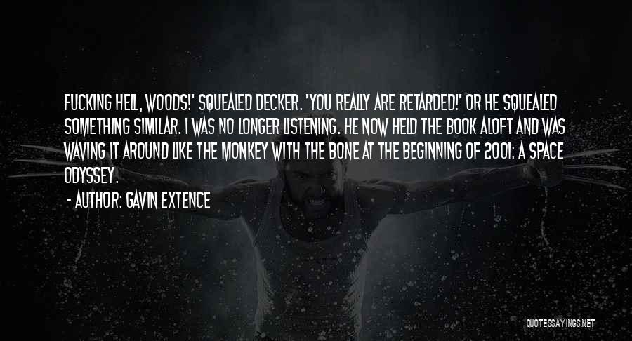 Odyssey Quotes By Gavin Extence