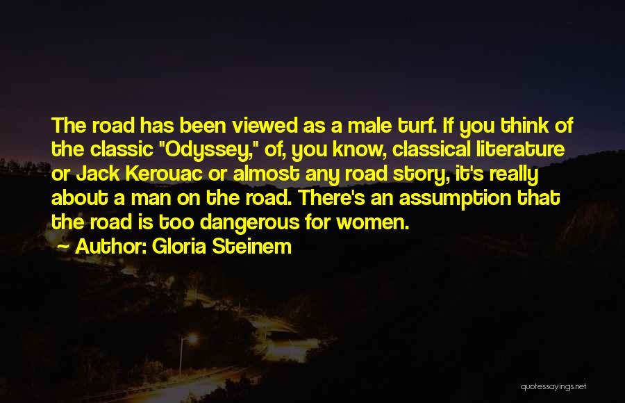 Odyssey Quotes By Gloria Steinem