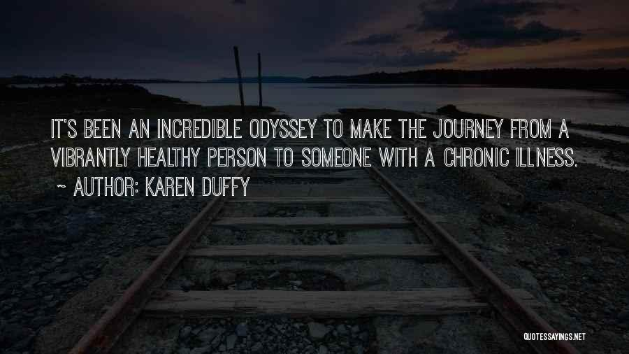 Odyssey Quotes By Karen Duffy