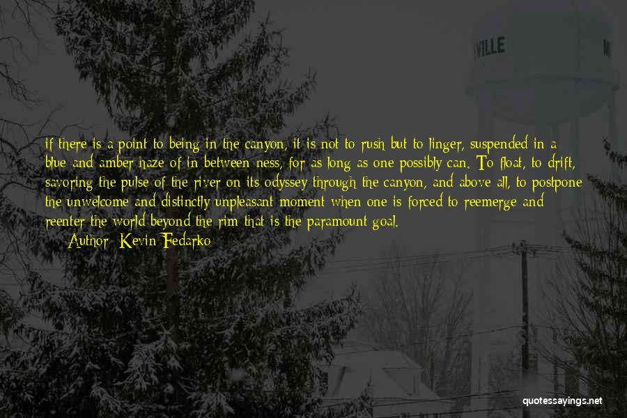 Odyssey Quotes By Kevin Fedarko