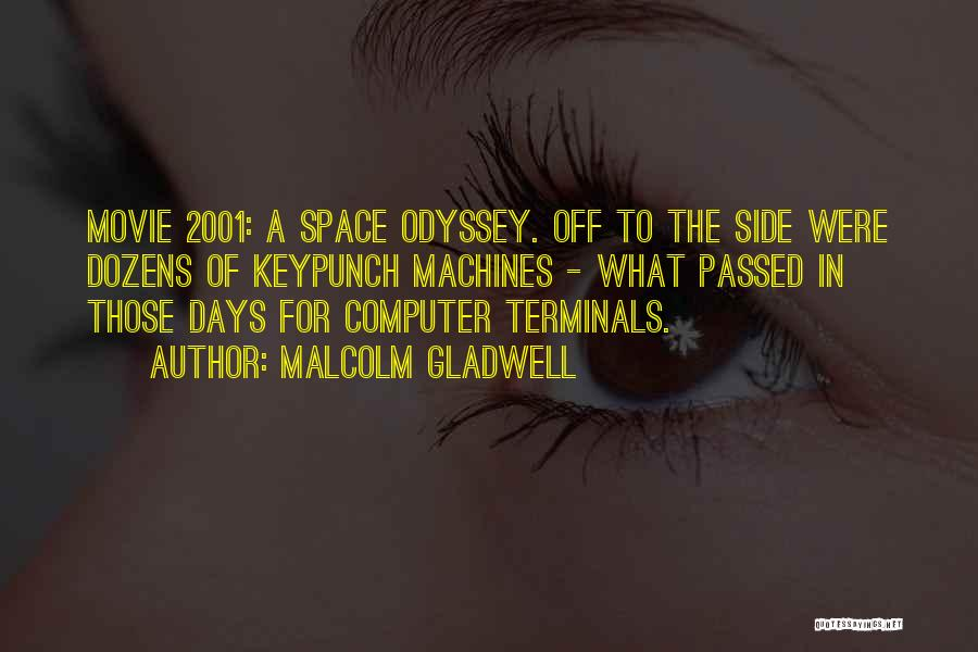 Odyssey Quotes By Malcolm Gladwell
