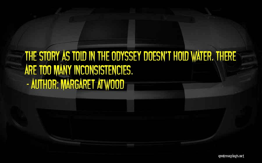 Odyssey Quotes By Margaret Atwood