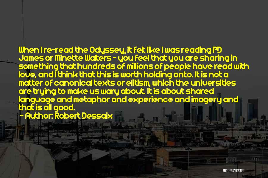 Odyssey Quotes By Robert Dessaix