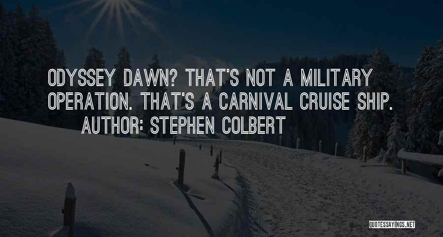 Odyssey Quotes By Stephen Colbert