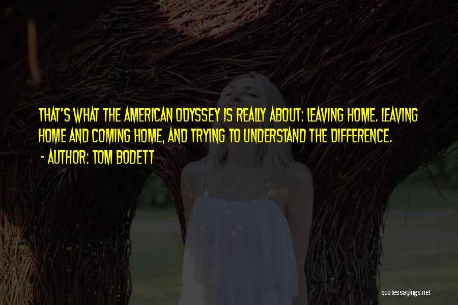 Odyssey Quotes By Tom Bodett